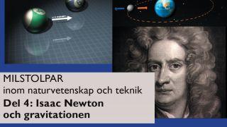 Milstolpar Del 4: Isaac Newton och gravitiationen