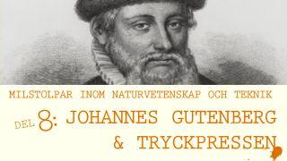 Milstolpar Del 8: Johannes Gutenberg