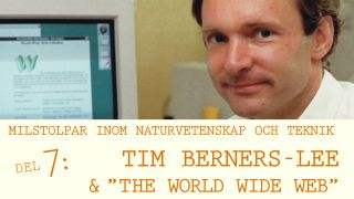Milstolpar Del 7: Tim Berners Lee