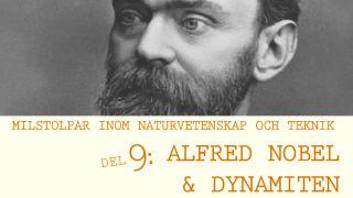 Milstolpar Del 9: Alfred Nobel och dynamiten