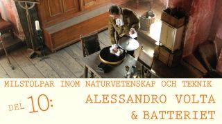 Milstolpar Del 10: Alessandro Volta och batteriet