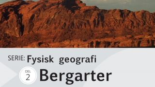 Fysisk geografi Del 2: Bergarter