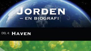 Jorden - en biografi Del 4: Haven