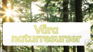 Våra naturresurser