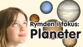 Rymden i Fokus – Planeter