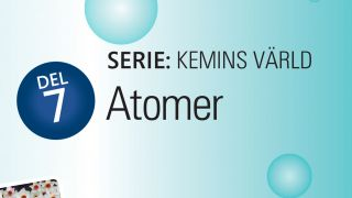 Kemins värld, Del 7: Atomer