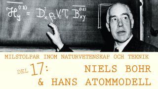 Milstolpar Del 17: Niels Bohr och atommodellen