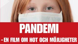 Pandemi – en film om hot och möjligheter