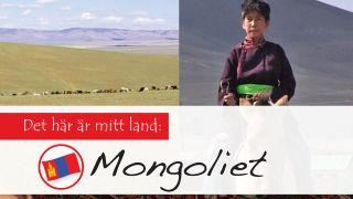 Det här är mitt land: Mongoliet