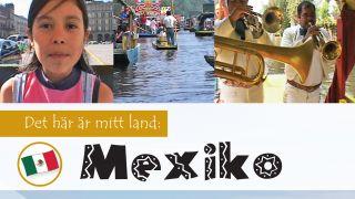Det här är mitt land: Mexiko
