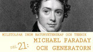 Milstolpar Del 21: Michael Faraday och generatorn