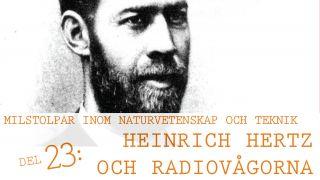 Milstolpar Del 23: Heinrich Hertz och radiovågorna
