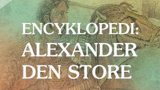 Encyklopedi - Alexander den store