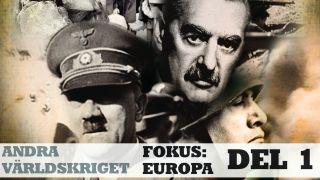 Andra världskriget, fokus: Europa del 1