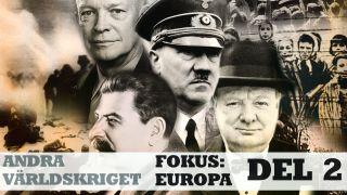 Andra världskriget, fokus: Europa del 2