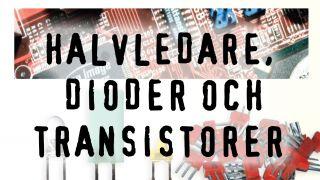 Halvledare, dioder och transistorer
