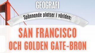 San Francisco och Golden Gate-bron (Spännande platser i världen)
