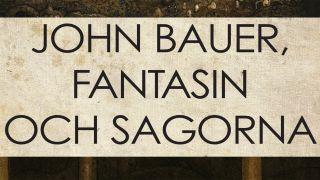 John Bauer, fantasin och sagorna