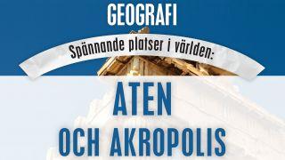 Aten och Akropolis (Spännande platser i världen)