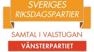 Vänsterpartiet (Sveriges Riksdagspartier: Samtal i valstugan)