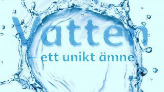 Vatten – ett unikt ämne