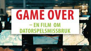 Game Over – en film om datorspelsmissbruk