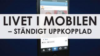 Livet i mobilen – ständigt uppkopplad