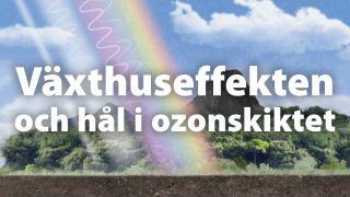 Växthuseffekten och hål i ozonskiktet