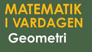 Matematik i vardagen: Geometri
