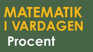Matematik i vardagen: Procent