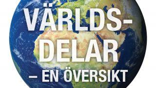 Världsdelar – en översikt
