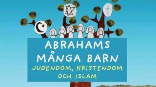 Abrahams många barn – judendom, kristendom och islam
