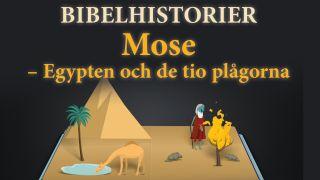 Bibelhistorier: Mose – Egypten och de tio plågorna