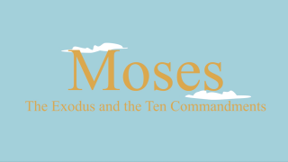 Bible Stories: Moses - The Exodus from Egypt and the Ten Commandments