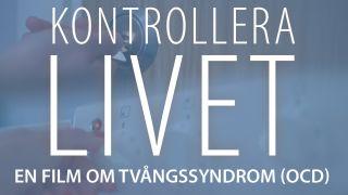 Kontrollera livet – en film om tvångssyndrom (OCD)