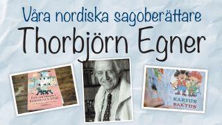 Våra nordiska sagoberättare: Thorbjörn Egner