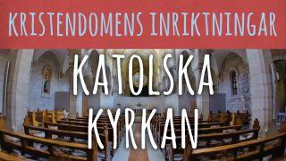 Kristendomens inriktningar: Katolska kyrkan