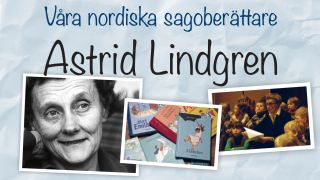 Våra nordiska sagoberättare: Astrid Lindgren
