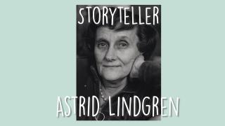 Storyteller: Astrid Lindgren