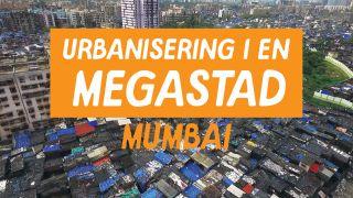 Urbanisering i en megastad: Mumbai