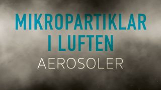 Mikropartiklar i luften – Aerosoler