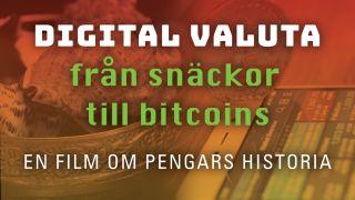 Digital valuta: Från snäckor till bitcoins – en film om pengars historia