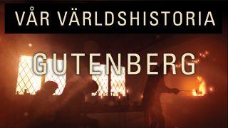 Vår världshistoria: Gutenberg – den visionäre uppfinnaren