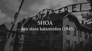 SHOA – den stora katastrofen (1945)