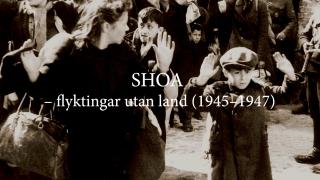 SHOA – flyktingar utan land (1945–1947)