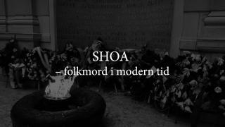 SHOA – folkmord i modern tid