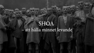 SHOA – att hålla minnet levande
