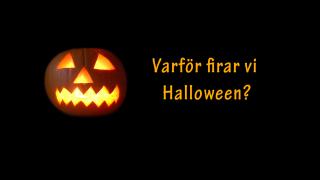 Varför firar vi Halloween?