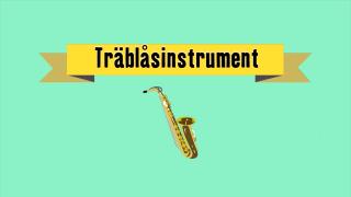 Musikinstrument - Träblåsinstrument