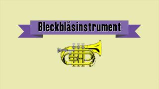 Musikinstrument - Bleckblåsinstrument
